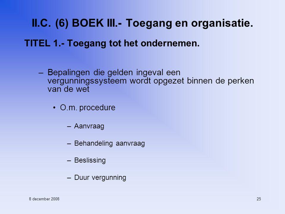 8 december 200825 II.C. (6) BOEK III.- Toegang en organisatie.