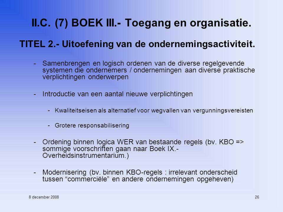 8 december 200826 II.C. (7) BOEK III.- Toegang en organisatie.