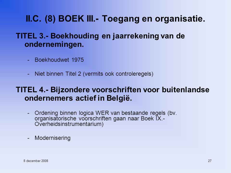 8 december 200827 II.C. (8) BOEK III.- Toegang en organisatie.