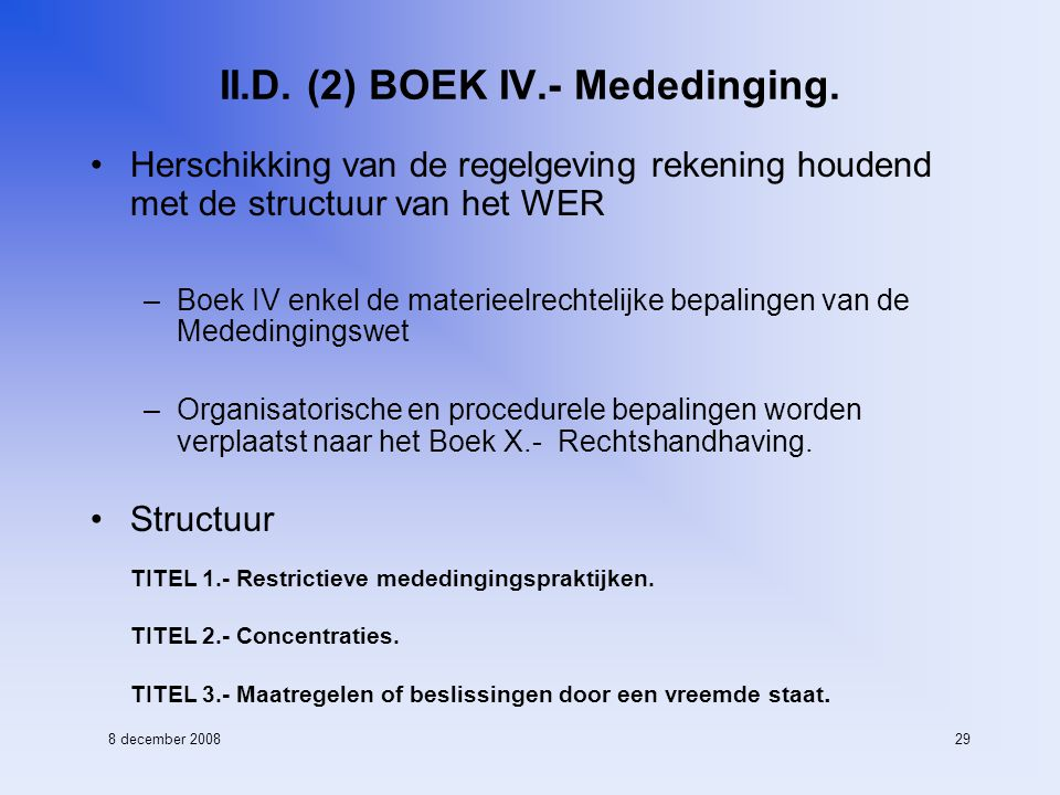 8 december 200829 II.D. (2) BOEK IV.- Mededinging.