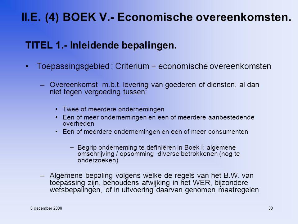 8 december 200833 II.E. (4) BOEK V.- Economische overeenkomsten.