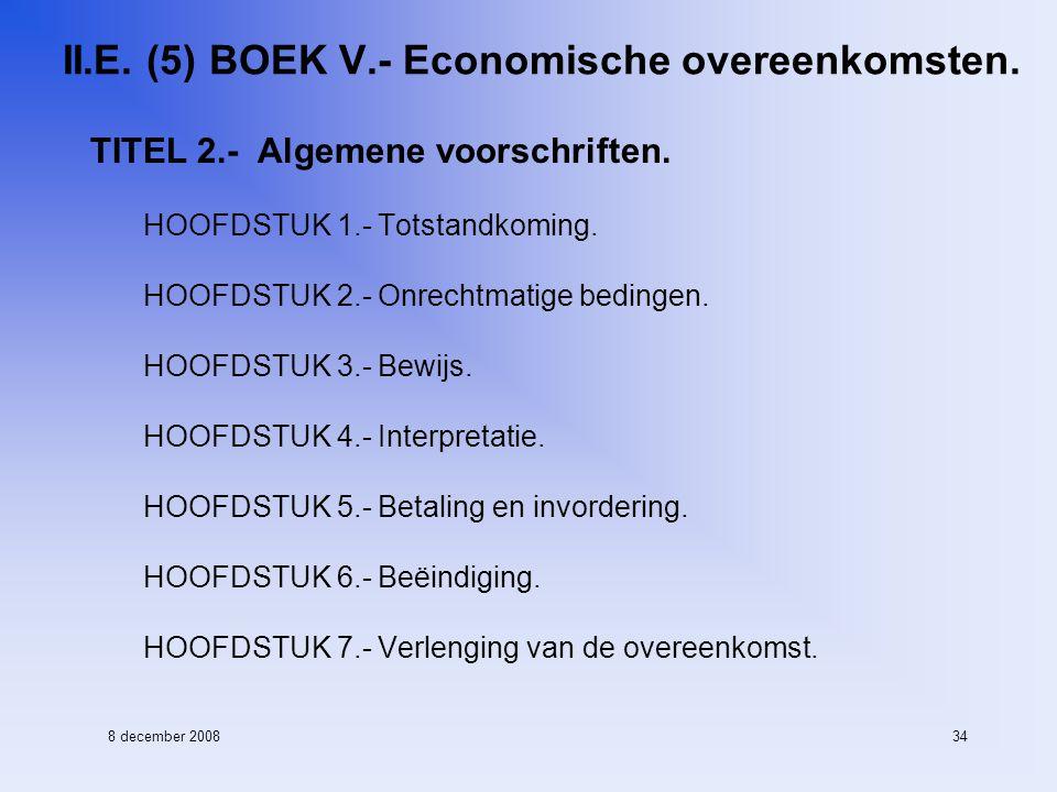 8 december 200834 II.E. (5) BOEK V.- Economische overeenkomsten.