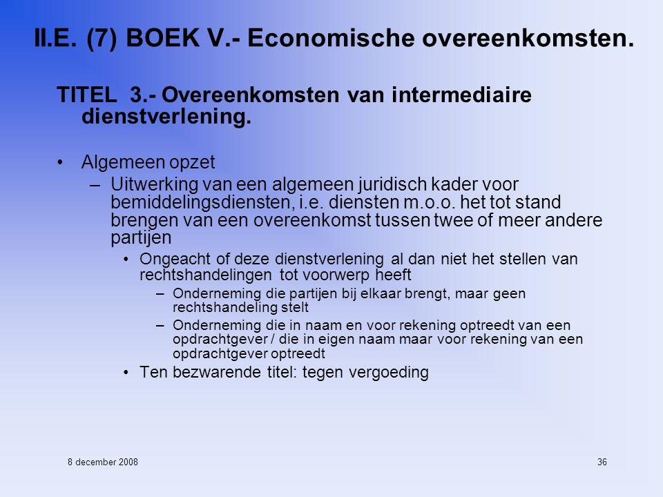 8 december 200836 II.E. (7) BOEK V.- Economische overeenkomsten.