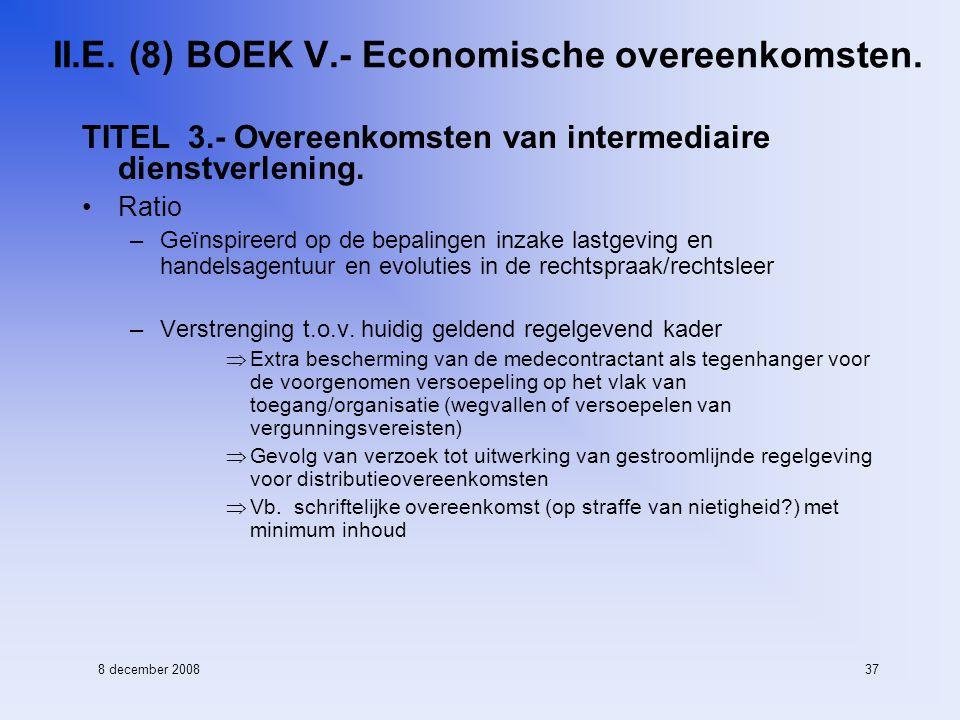 8 december 200837 II.E. (8) BOEK V.- Economische overeenkomsten.