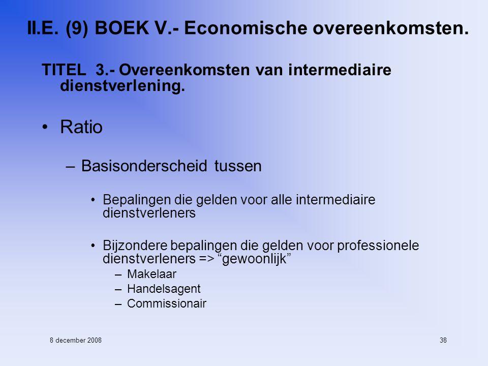 8 december 200838 II.E. (9) BOEK V.- Economische overeenkomsten.