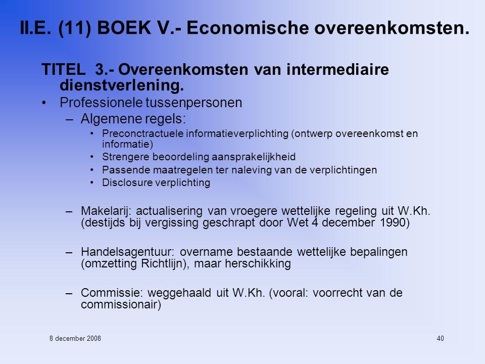 8 december 200840 II.E. (11) BOEK V.- Economische overeenkomsten.