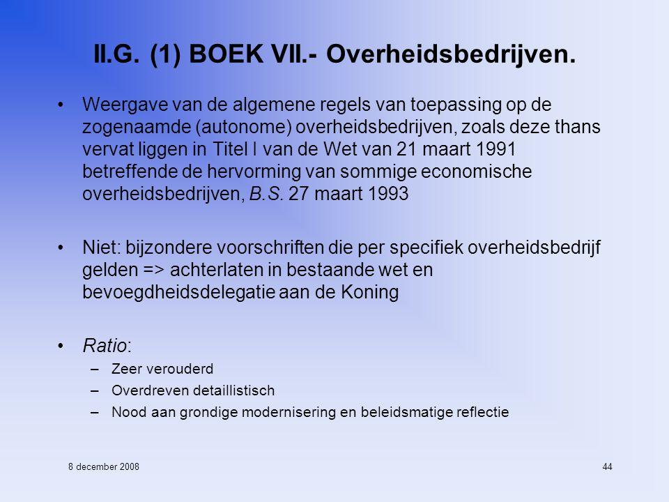 8 december 200844 II.G. (1) BOEK VII.- Overheidsbedrijven.