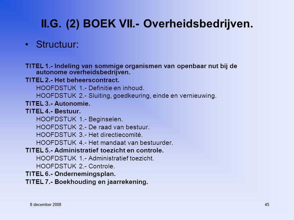 8 december 200845 II.G. (2) BOEK VII.- Overheidsbedrijven.