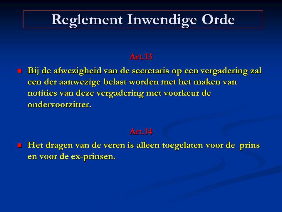 Art.13 Bij de afwezigheid van de secretaris op een vergadering zal een der aanwezige belast worden met het maken van notities van deze vergadering met