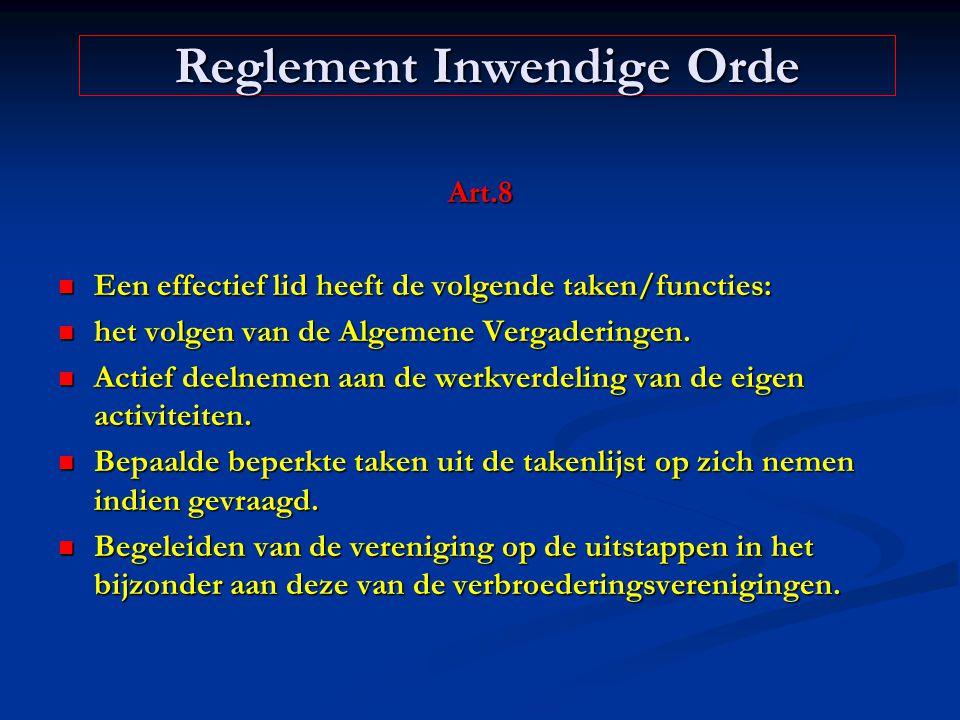 Art.8 Een effectief lid heeft de volgende taken/functies: Een effectief lid heeft de volgende taken/functies: het volgen van de Algemene Vergaderingen