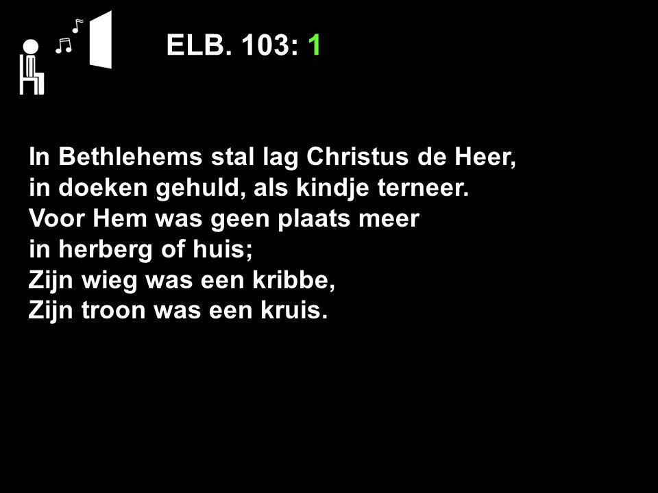 Liturgie Kerst 25 december Mededelingen LvK.146: 1, 2 ELB.