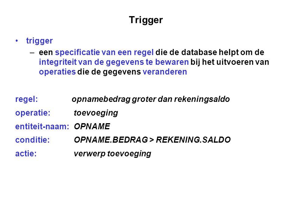 Trigger trigger – een specificatie van een regel die de database helpt om de integriteit van de gegevens te bewaren bij het uitvoeren van operaties di