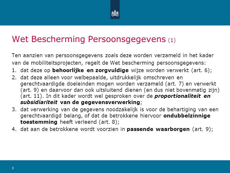 3 Wet Bescherming Persoonsgegevens (1) Ten aanzien van persoonsgegevens zoals deze worden verzameld in het kader van de mobiliteitsprojecten, regelt d