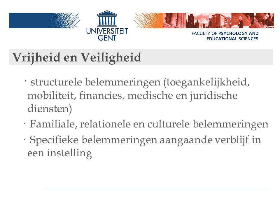 Vrijheid en Veiligheid · structurele belemmeringen (toegankelijkheid, mobiliteit, financies, medische en juridische diensten) · Familiale, relationele