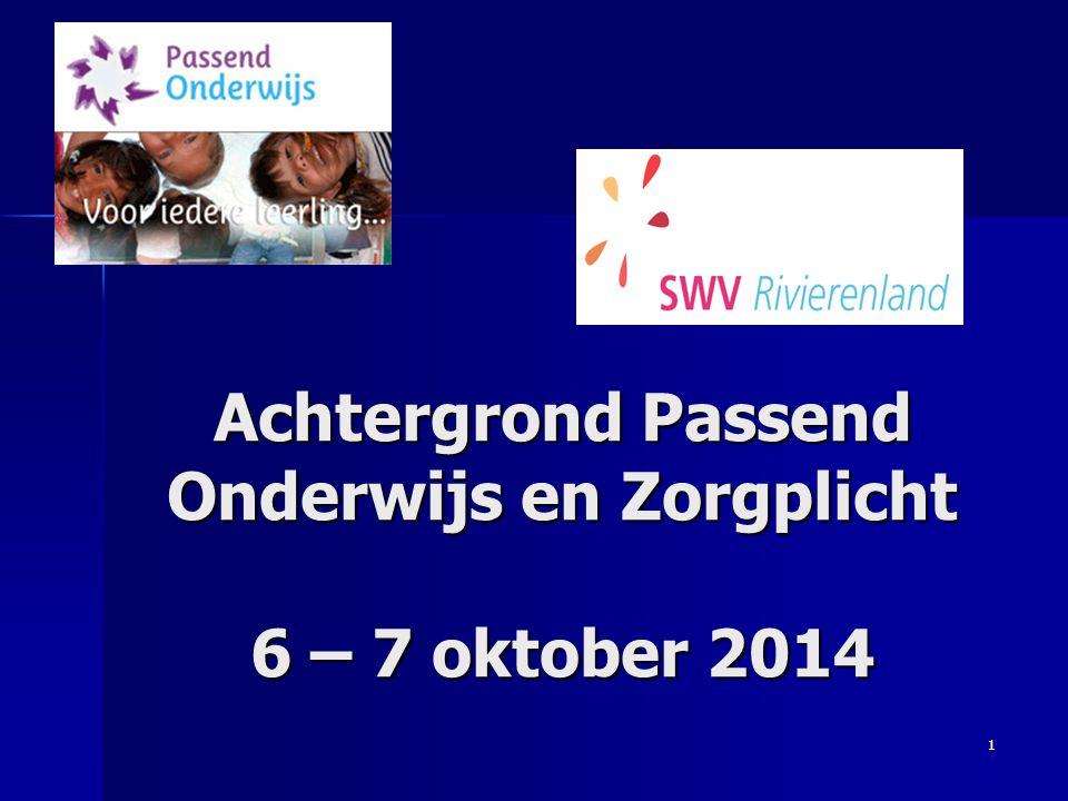 Achtergrond Passend Onderwijs en Zorgplicht 6 – 7 oktober 2014 1