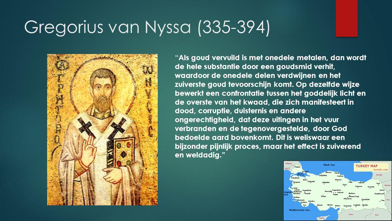 Gregorius van Nyssa (335-394) Als goud vervuild is met onedele metalen, dan wordt de hele substantie door een goudsmid verhit, waardoor de onedele delen verdwijnen en het zuiverste goud tevoorschijn komt.