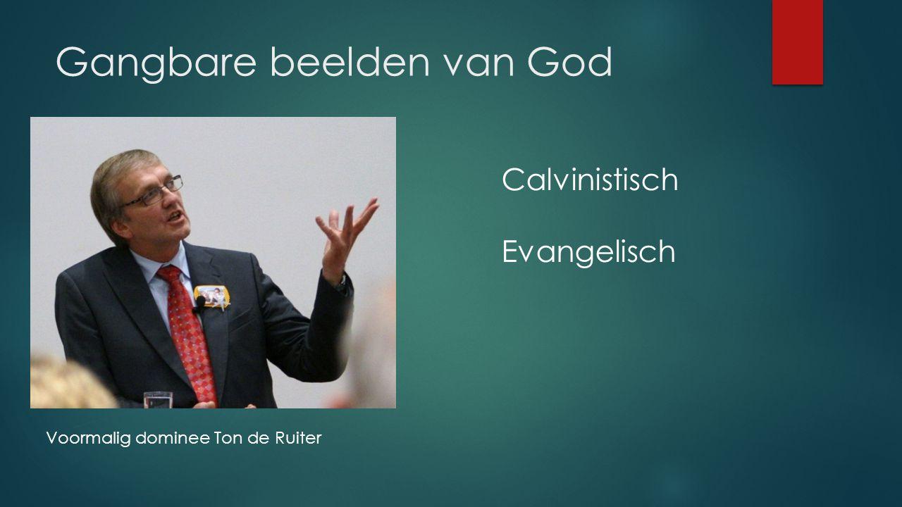 Gangbare beelden van God Voormalig dominee Ton de Ruiter Calvinistisch Evangelisch