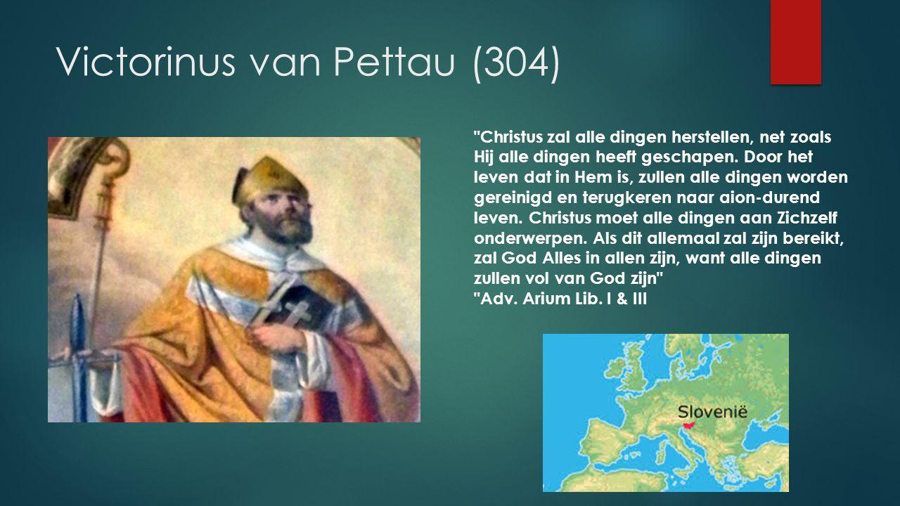 Victorinus van Pettau (304) Christus zal alle dingen herstellen, net zoals Hij alle dingen heeft geschapen.
