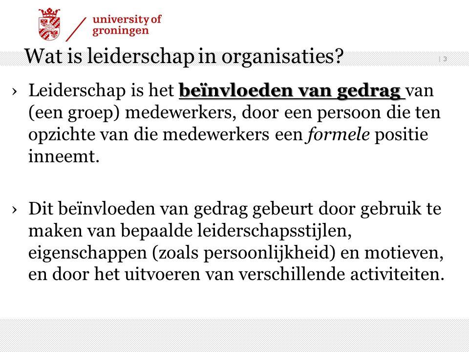| 3 Wat is leiderschap in organisaties? beïnvloeden van gedrag ›Leiderschap is het beïnvloeden van gedrag van (een groep) medewerkers, door een persoo