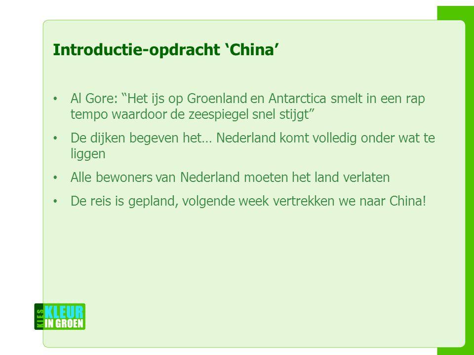 """Naam workshopleiders Naam workshop Naam instelling Introductie-opdracht 'China' Al Gore: """"Het ijs op Groenland en Antarctica smelt in een rap tempo wa"""