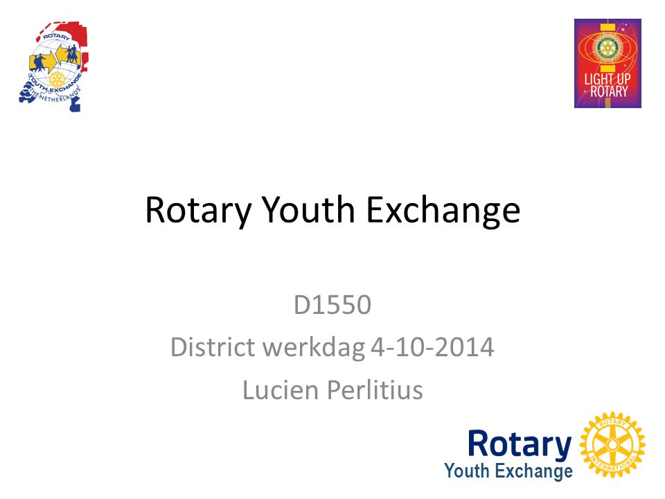 Youth Exchange Rotary Youth Exchange D1550 District werkdag 4-10-2014 Lucien Perlitius