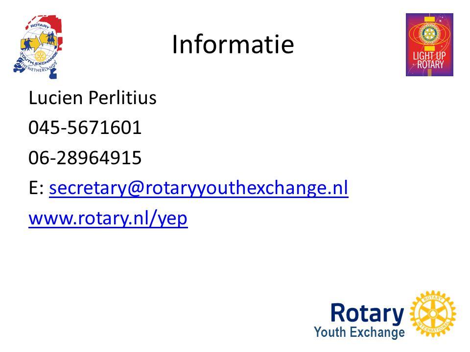 Informatie Lucien Perlitius 045-5671601 06-28964915 E: secretary@rotaryyouthexchange.nlsecretary@rotaryyouthexchange.nl www.rotary.nl/yep