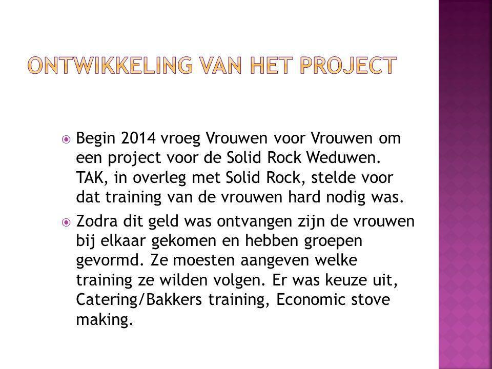  Begin 2014 vroeg Vrouwen voor Vrouwen om een project voor de Solid Rock Weduwen.