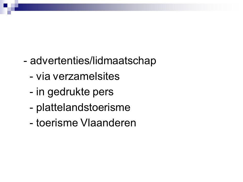 - advertenties/lidmaatschap - via verzamelsites - in gedrukte pers - plattelandstoerisme - toerisme Vlaanderen