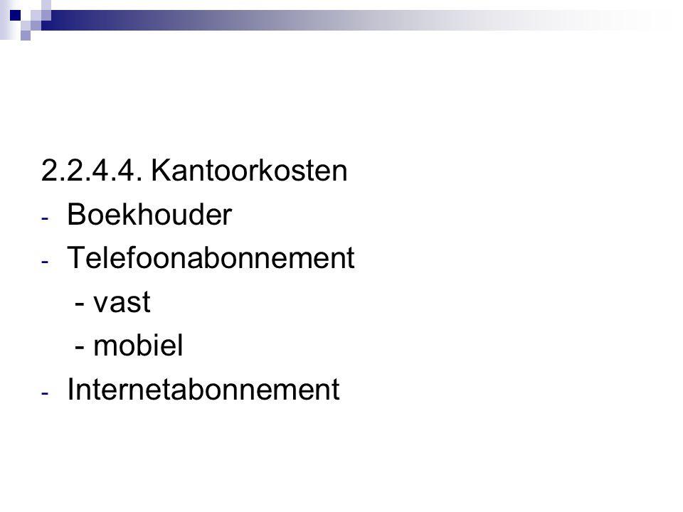 2.2.4.4. Kantoorkosten - Boekhouder - Telefoonabonnement - vast - mobiel - Internetabonnement