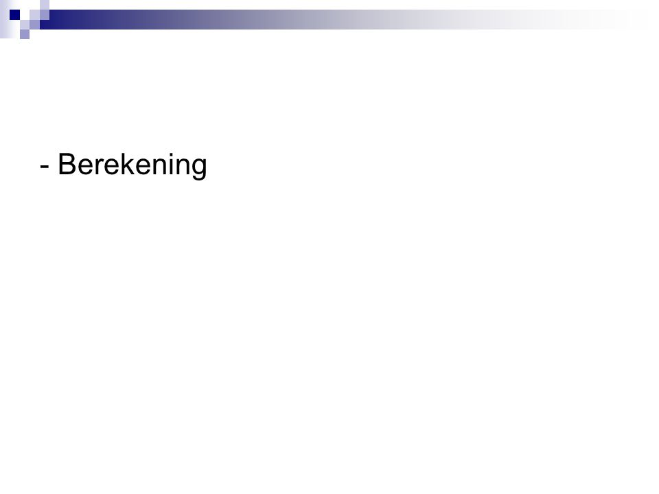 - Berekening