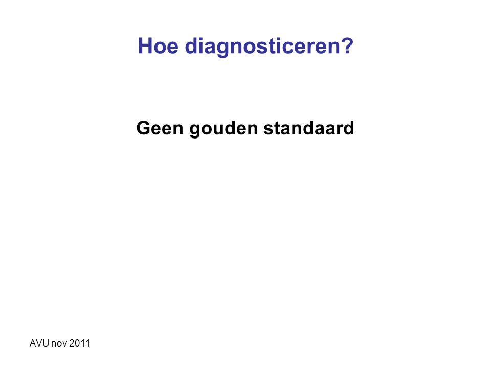 AVU nov 2011 Hoe diagnosticeren? Geen gouden standaard