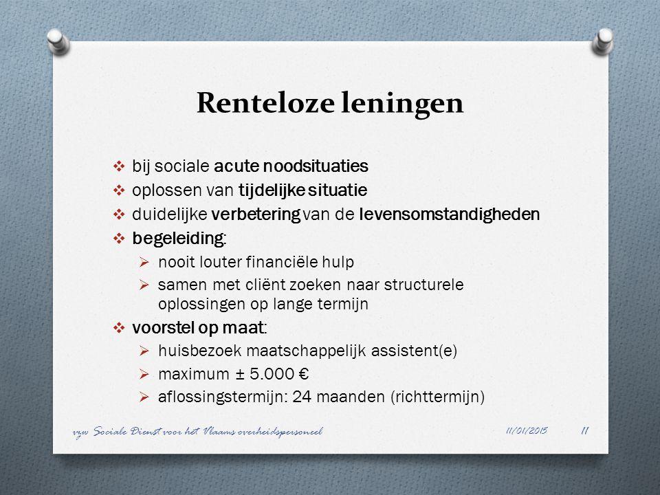 Renteloze leningen  bij sociale acute noodsituaties  oplossen van tijdelijke situatie  duidelijke verbetering van de levensomstandigheden  begelei