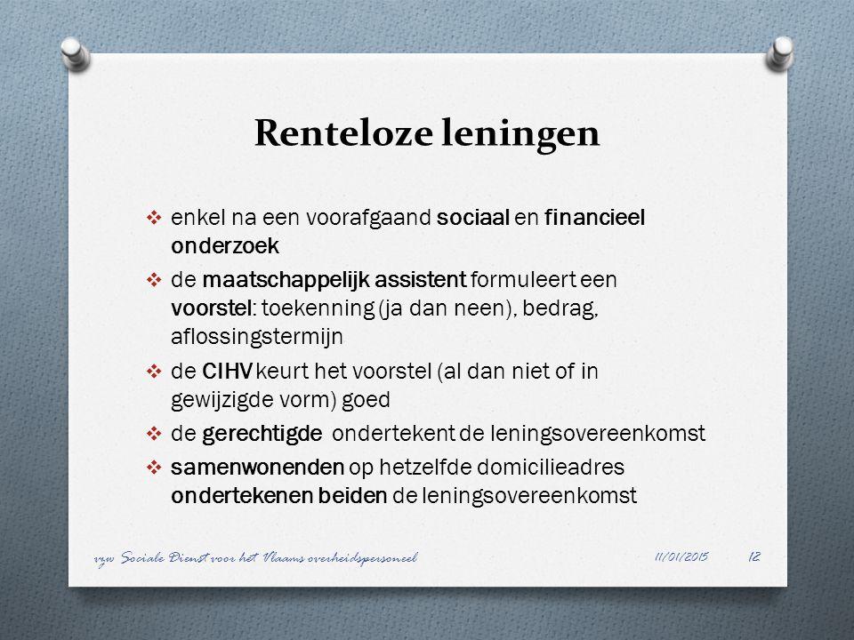 Renteloze leningen 11/01/2015 vzw Sociale Dienst voor het Vlaams overheidspersoneel12  enkel na een voorafgaand sociaal en financieel onderzoek  de