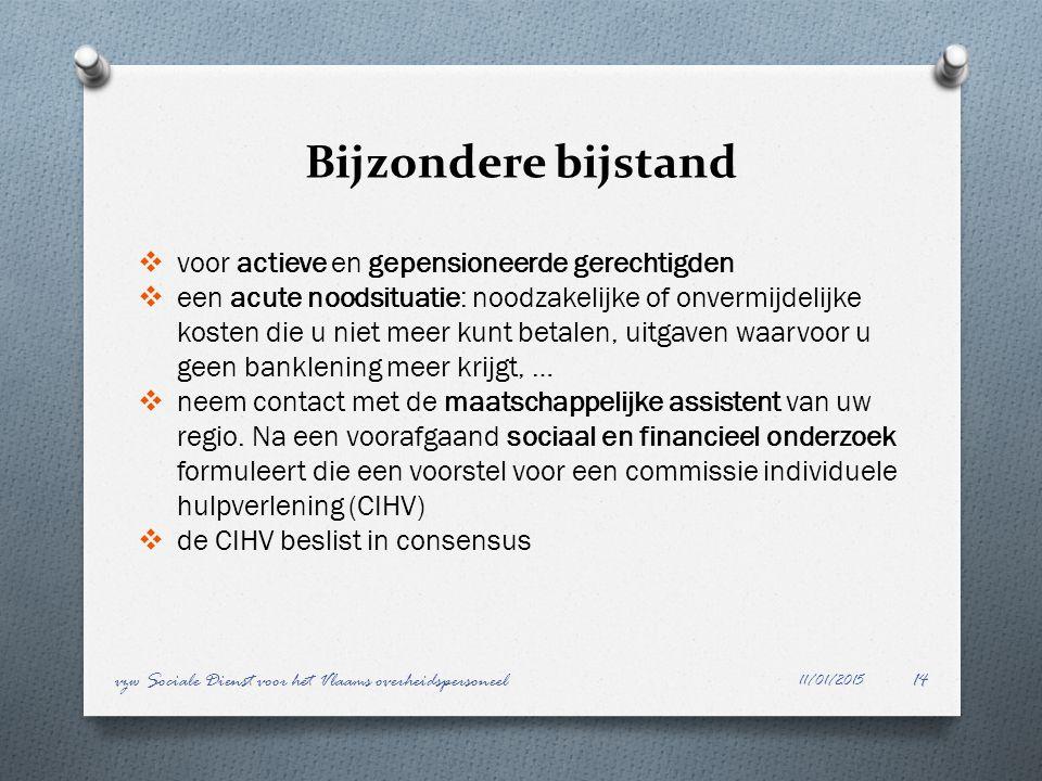 Bijzondere bijstand 11/01/2015 vzw Sociale Dienst voor het Vlaams overheidspersoneel14  voor actieve en gepensioneerde gerechtigden  een acute noods