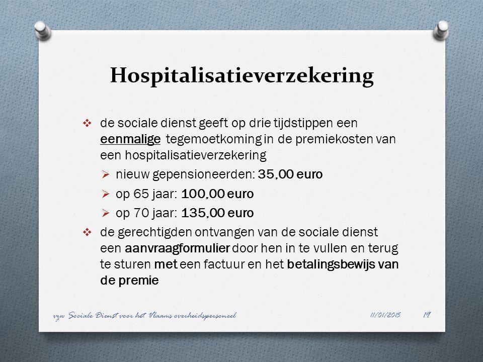 Hospitalisatieverzekering  de sociale dienst geeft op drie tijdstippen een eenmalige tegemoetkoming in de premiekosten van een hospitalisatieverzeker