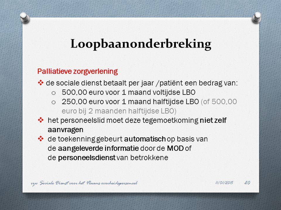 Loopbaanonderbreking 11/01/2015 vzw Sociale Dienst voor het Vlaams overheidspersoneel20 Palliatieve zorgverlening  de sociale dienst betaalt per jaar