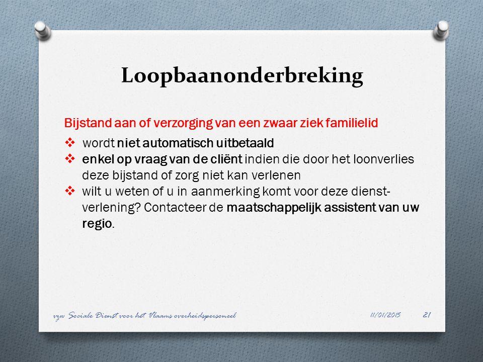 Loopbaanonderbreking 11/01/2015 vzw Sociale Dienst voor het Vlaams overheidspersoneel21 Bijstand aan of verzorging van een zwaar ziek familielid  wor