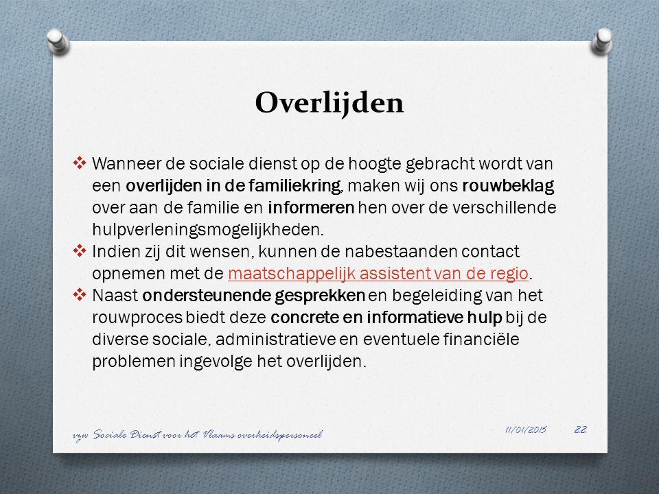 Overlijden 11/01/2015 vzw Sociale Dienst voor het Vlaams overheidspersoneel 22  Wanneer de sociale dienst op de hoogte gebracht wordt van een overlij