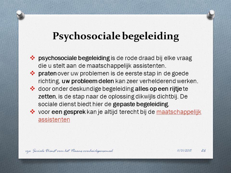 Psychosociale begeleiding 11/01/2015 vzw Sociale Dienst voor het Vlaams overheidspersoneel26  psychosociale begeleiding is de rode draad bij elke vra