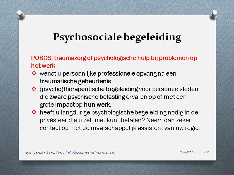 Psychosociale begeleiding 11/01/2015 vzw Sociale Dienst voor het Vlaams overheidspersoneel27 POBOS: traumazorg of psychologische hulp bij problemen op