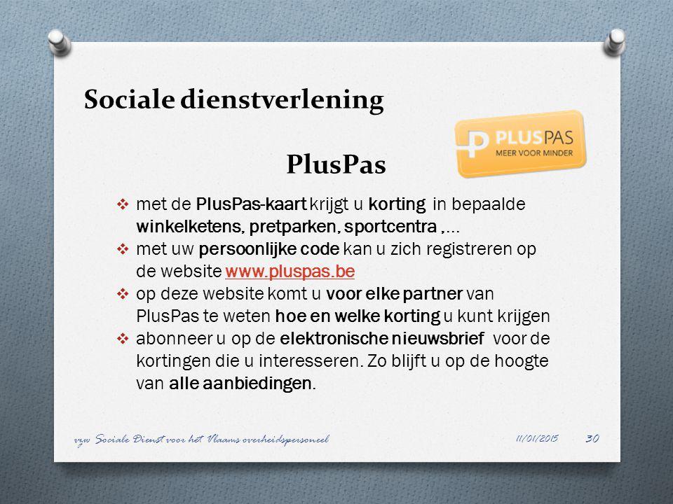 Sociale dienstverlening PlusPas  met de PlusPas-kaart krijgt u korting in bepaalde winkelketens, pretparken, sportcentra,...  met uw persoonlijke co