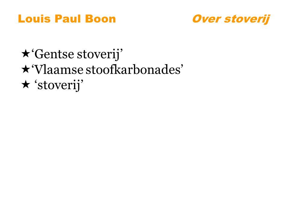  'Gentse stoverij'  'Vlaamse stoofkarbonades'  'stoverij' Louis Paul BoonOver stoverij