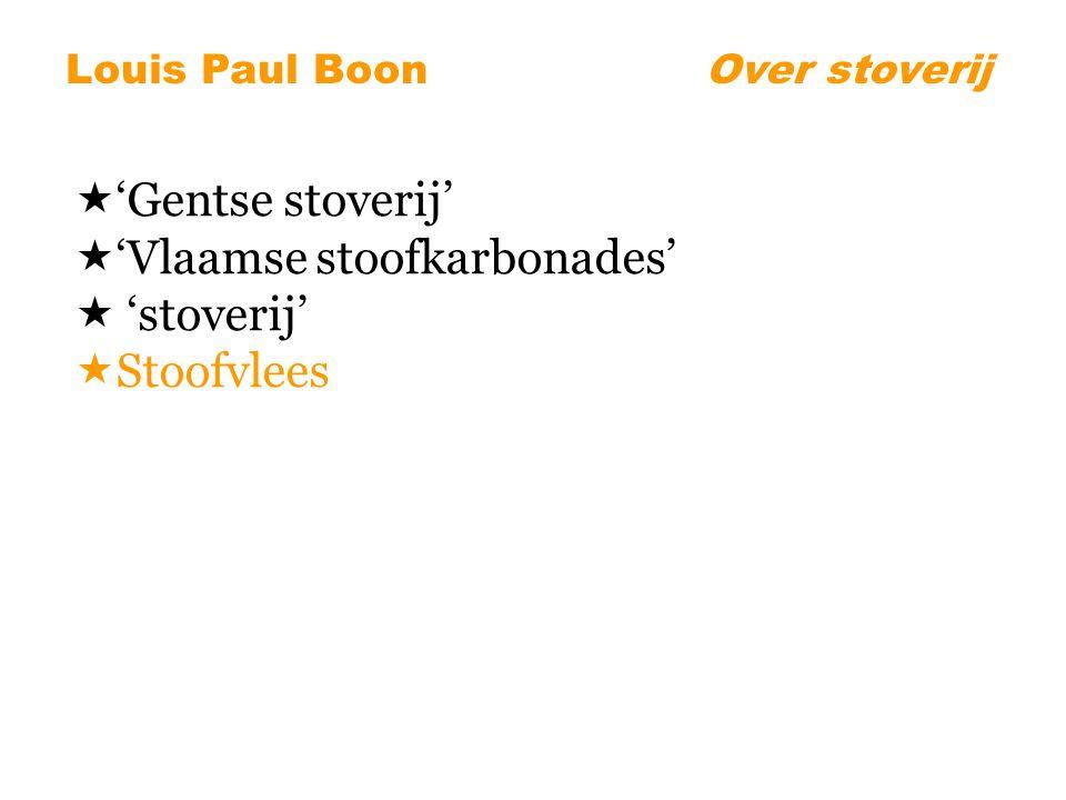  'Gentse stoverij'  'Vlaamse stoofkarbonades'  'stoverij'  Stoofvlees Louis Paul BoonOver stoverij