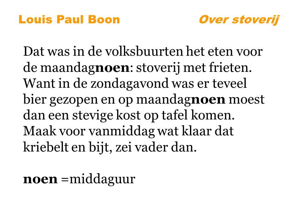 Louis Paul BoonOver stoverij Dat was in de volksbuurten het eten voor de maandagnoen: stoverij met frieten.