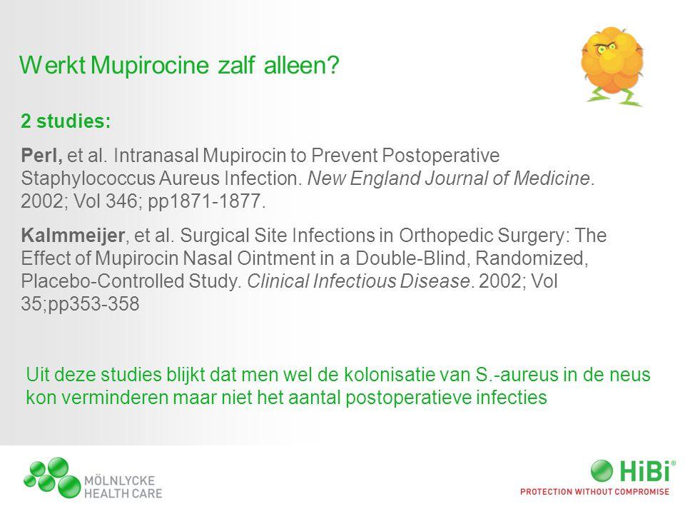 Werkt Mupirocine zalf alleen? Uit deze studies blijkt dat men wel de kolonisatie van S.-aureus in de neus kon verminderen maar niet het aantal postope