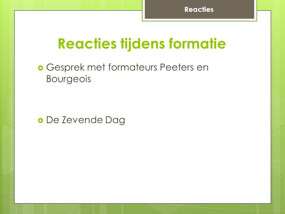 Reacties tijdens formatie  Gesprek met formateurs Peeters en Bourgeois  De Zevende Dag Reacties