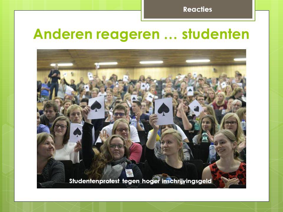 Anderen reageren … studenten Studentenprotest tegen hoger inschrijvingsgeld Reacties