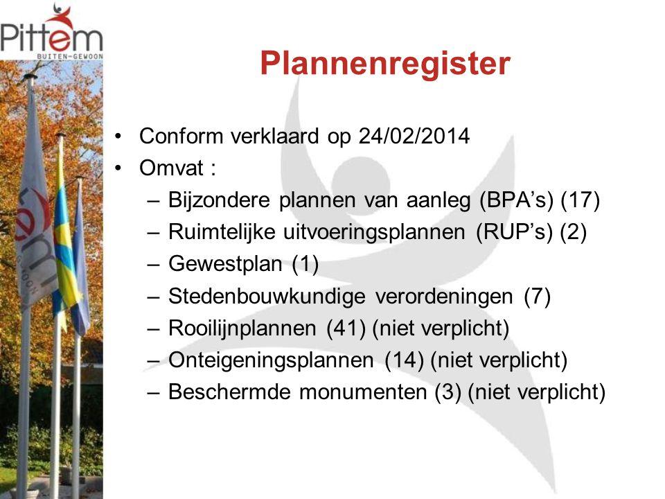 Plannenregister Conform verklaard op 24/02/2014 Omvat : –Bijzondere plannen van aanleg (BPA's) (17) –Ruimtelijke uitvoeringsplannen (RUP's) (2) –Gewestplan (1) –Stedenbouwkundige verordeningen (7) –Rooilijnplannen (41) (niet verplicht) –Onteigeningsplannen (14) (niet verplicht) –Beschermde monumenten (3) (niet verplicht)