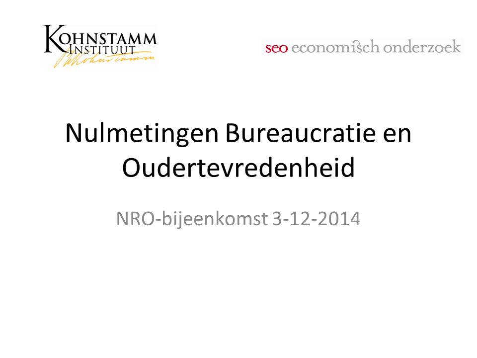 Nulmetingen Bureaucratie en Oudertevredenheid NRO-bijeenkomst 3-12-2014
