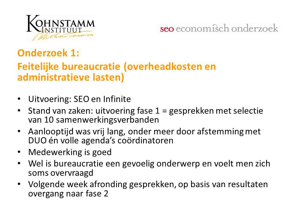 Onderzoek 1: Feitelijke bureaucratie (overheadkosten en administratieve lasten) Uitvoering: SEO en Infinite Stand van zaken: uitvoering fase 1 = gespr